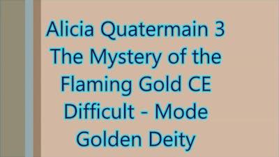 Alicia Quatermain 3 - The Mystery of the Flaming Gold Golden Deity (Bonus 2)