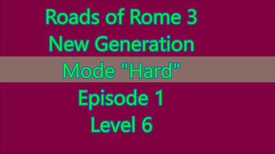 Roads of Rome: New Generation 3 Level 1-6 (Episode 1 Level 6)