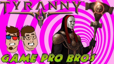 Tyranny: A Bad Case of the Crescent Runners - Game Pro Bros Let's Play