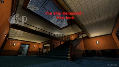 The Ship Remasted - First look