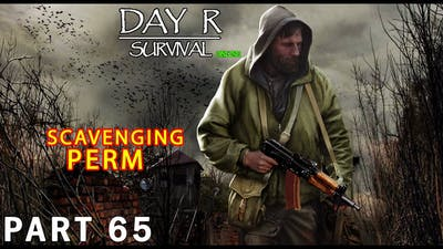 Arriving to Perm | DAY R SURVIVAL: ONLINE – Walkthrough Gameplay – Part 65