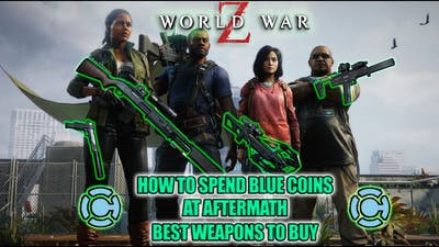 World War Z Aftermath | How to Spend Blue Coins | Best Weapons to Buy