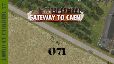Let's Play: Close Combat Gateway To Caen (071): Actually Losing Territory