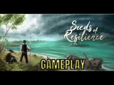 Seeds of Resilience - Gameplay