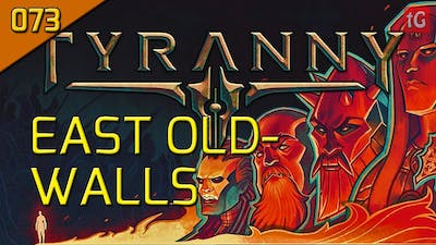 Let's Play Tyranny Hard #073 Eastern Part Of The Oldwalls - Roleplay / Gameplay