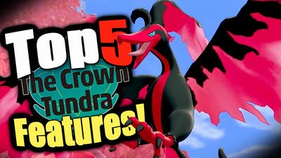 Crown Tundra Top 5 Features In the Sword and Shield Pokemon DLC!