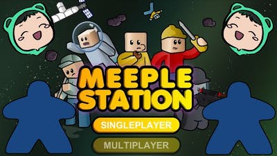 NOT YOUR TRADITIONAL KIND OF MEEPLE | Let's Play: Meeple Station (Beta)
