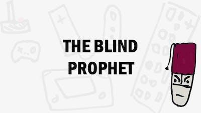 """"""" The Blind Prophet """" - ماهي؟"""