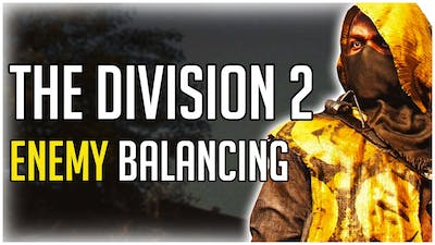 The Division 2 Has Some Really DODGY ENEMY BALANCING!