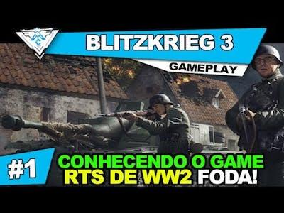 BLITZKRIEG 3 #1 - CONHECENDO O GAME! RTS DE SEGUNDA GUERRA FODA / PT-BR 720p