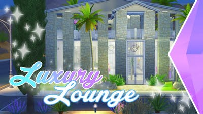 The Sims 4 Speed Build -Luxury Lounge-