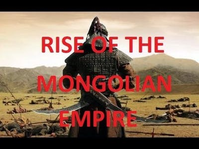 Rise of the Mongolian Empire