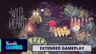 The Wild at Heart | Extended Gameplay