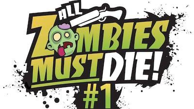 All Zombies Must Die 1 - HELP YOU? HELP ME!