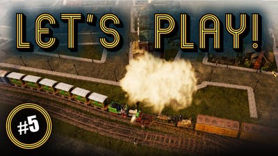 Worst Patch Work Ever, But Chapter 2 is OVER! | Let's Play... Railway Empire #5