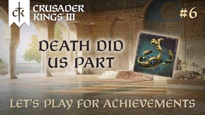 CK3 Achievements #6: Death Did Us Part