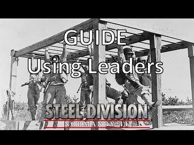 Steel Division: Normandy 44 - Guide - Using Leaders
