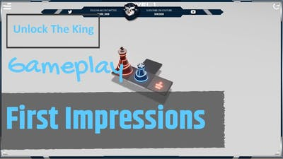 Unlock The King - Gameplay - First Impressions