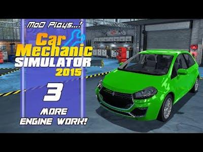 Car Mechanic Simulator 2015 - More Engine Work! [MoD Plays..!]