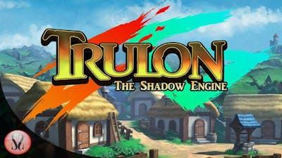Trulon: The Shadow Engine Gameplay