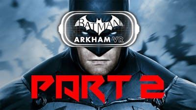 Batman Arkham VR | No commentary