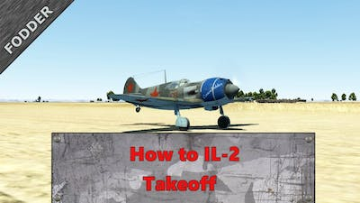 How to IL-2: Takeoff