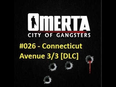 Let's Play Omerta - City of Gangsters #026 - Connecticut Avenue 3/3 [DLC]