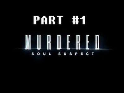 Murdered: Soul Suspect gameplay part - 1 Death