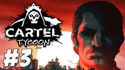 Blood in the Water! - Cartel Tycoon (Part 3)