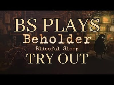 ★Beholder: Blissful Sleep - Try Out★