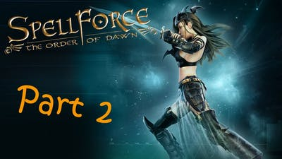 Let's Play Spellforce T.O.D part 2
