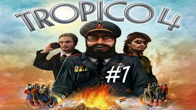 Tropico 4 re-attempt #1 - The Birth of a Nation