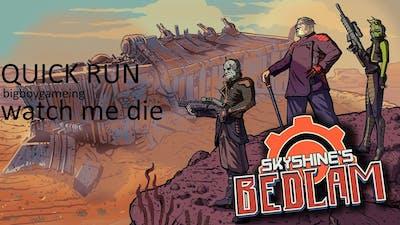 Lets Play Skyshine's Bedlam QUICK RUN 2/bigboygameing