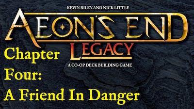 Aeons End Legacy: A Friend In Danger: Episode 12 Finale & Wrap Up