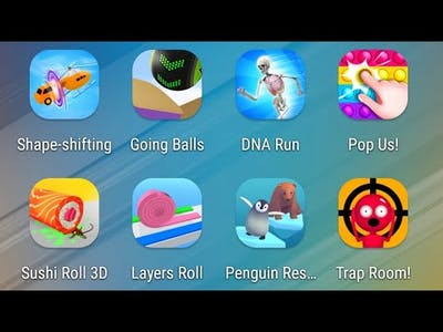 Shape-shifting,Going Balls,DNA Run,Pop Us,Sushi Roll 3D,Layers Roll,Penguin Rescuer,Trap Room