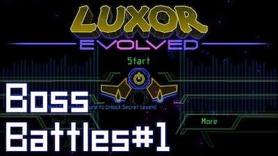 Luxor : Evolved - All Boss Battles (Part. 1)