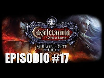 Castlevania Lords of Shadow - Mirror of Fate HD   Ep:17