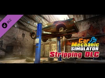 Car Mechanic Simulator 2015 | Car Stripping DLC