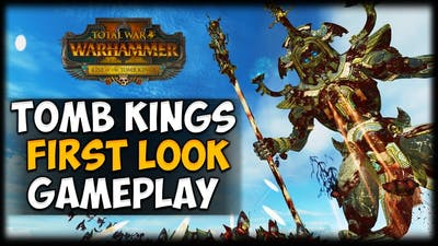 TOMB KINGS GAMEPLAY - First Look + Impressions - Total War: Warhammer 2: Rise of the Tomb Kings