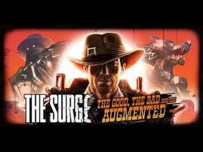 """The Surge. DLC- """" The Good, the Bad and the Augmented. """" Episode 1-a"""