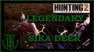 The Quest for a Legendary Sika Trophy ;Hunting Simulator 2 [PC]