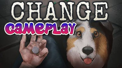 CHANGE: A Homeless Survival Experience Gameplay (No Commentary)