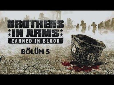 Brothers in Arms:Earned in Blood-Bölüm 5