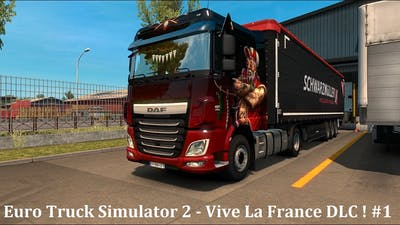 Euro Truck Simulator 2 - Vive La France DLC ! #1
