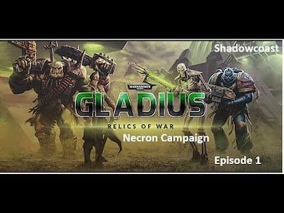 Gladius - Necron Impossible Difficulty Campaign (Episode 1)