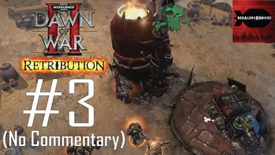 WH40K Dawn of War 2: Retribution: Orks Campaign Playthrough Part 3 (Argus Settlement, No Commentary)