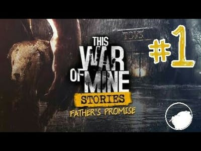 This War of Mine Stories (Father Promise) #1