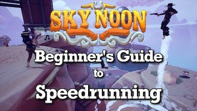 Sky Noon: Beginner's Guide to Speedrunning