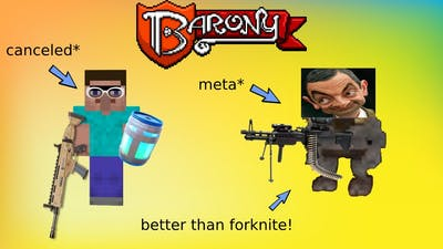 barony better than forknite? - Barony w/friends