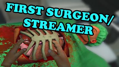 The First Livestreamed Surgery Ever   Surgeon Simulator